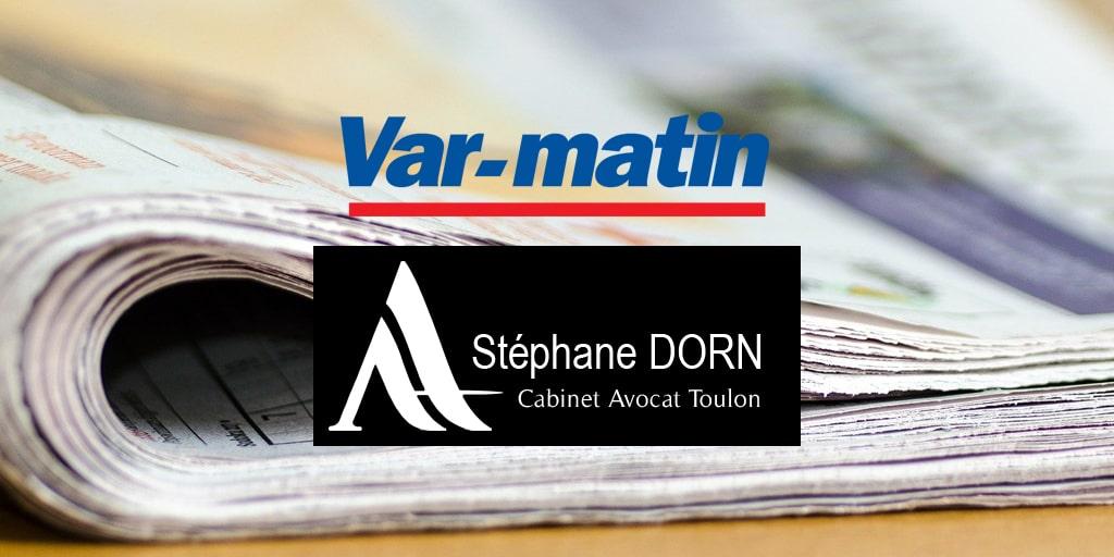 Var Matin Stephane Dorn Avocat